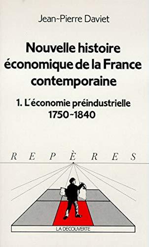 Nouvelle histoire économique de la France contemporaine: Daviet, Jean-Pierre