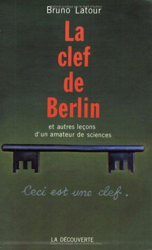 9782707122742: La clef de Berlin et autres le�ons d'un amateur de sciences