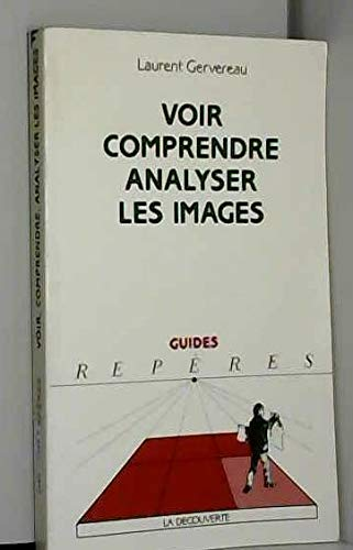 9782707123183: Voir, comprendre, analyser les images (Guides Reperes) (French Edition)