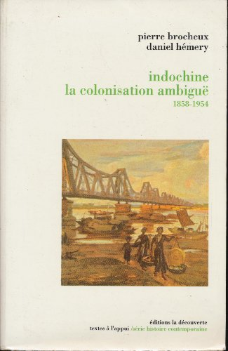 9782707123626: Indochine : La colonisation ambiguë, 1858-1954