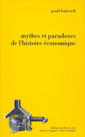 9782707123787: Mythes et paradoxes de l'histoire économique