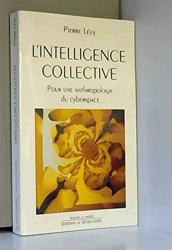9782707124029: L'intelligence collective : Pour une anthropologie du cyberspace