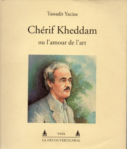 "9782707124197: Chérif Kheddam, ou, L'amour de l'art: Chansons berbères contemporaines (Collection ""Voix"") (French Edition)"