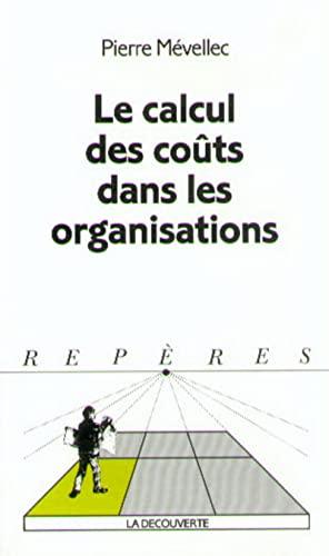 9782707125088: Le calcul des co�ts dans les organisations