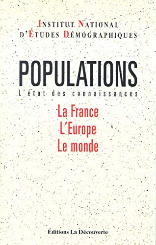 Populations: L'etat des connaissances : la France, l'Europe, le monde (French Edition)