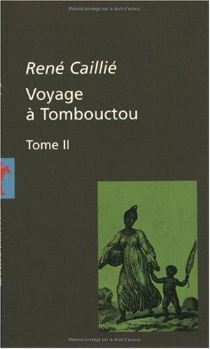 Voyage à Tombouctou, Tome 2: Caillié, René