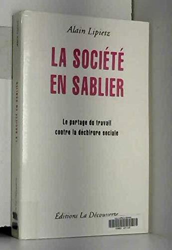 9782707126207: La société en sablier : Le partage du travail contre la déchirure sociale