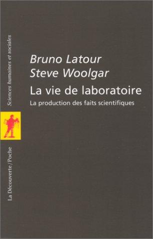 La vie de laboratoire (2707126446) by Bruno Latour; Steve Woolgar