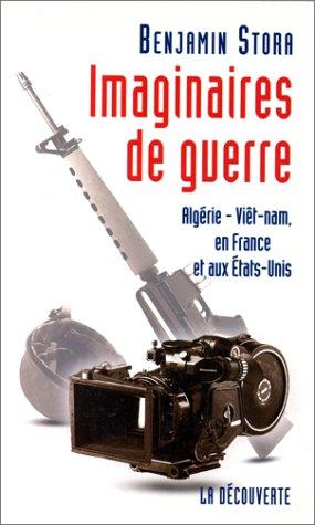 9782707126672: IMAGINAIRES DE GUERRE. Alg�rie, Vietnam, en France et aux Etats-Unis