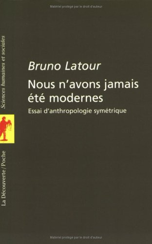 Nous n'Avons Jamais Ete Modernes (French Edition) (2707126926) by Bruno Latour