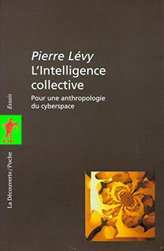 9782707126931: L'Intelligence collective : Pour une anthropologie du cyberspace
