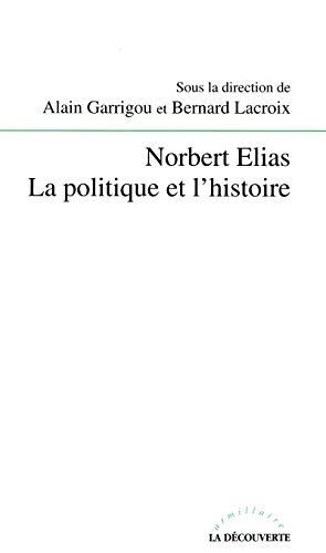 9782707126993: Norbert Elias, la politique et l'histoire (Armillaire) (French Edition)