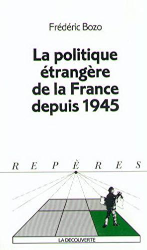 9782707127044: Politique Etrangere De La France Depuis 1945 (Collection Reperes) (French Edition)
