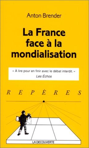 9782707128805: La France face à la mondialisation