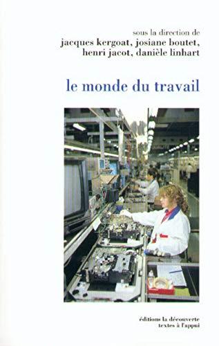 Le monde du travail: Linhart, Dani�le ; Kergoat, Jacques ; Jacot, Henri ; Boutet, Josiane