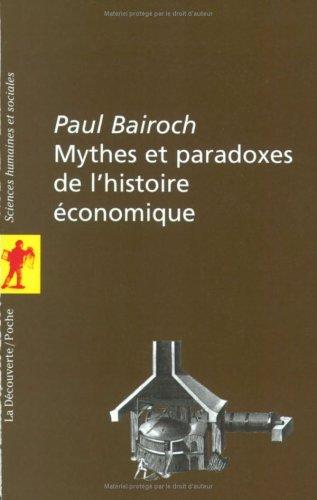 9782707129260: Mythes et Paradoxes de l'histoire économique