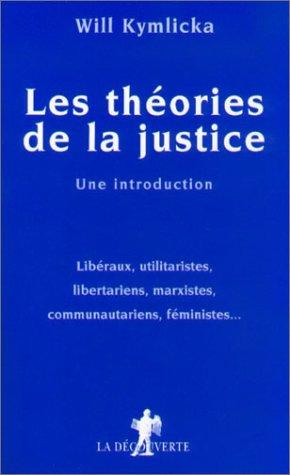 9782707129475: Les th�ories de la justice : Une introduction, Lib�raux, utilitaristes, libertariens, marxistes, communautariens, f�ministes