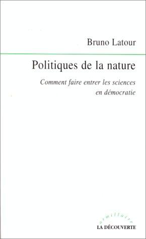 9782707130785: Politiques de la nature. Comment faire entrer les sciences en d�mocratie