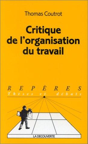 9782707131027: Critique de l'organisation du travail