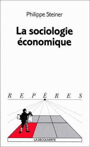 La sociologie à conomique: Philippe Steiner