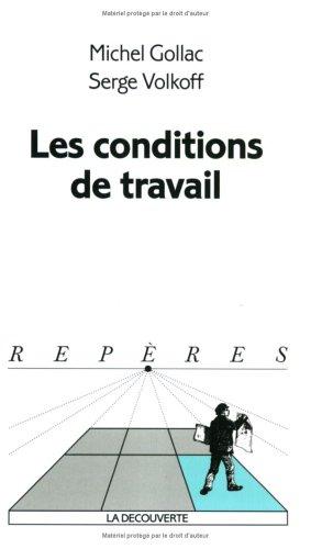 Les conditions de travail: Michel Gollac