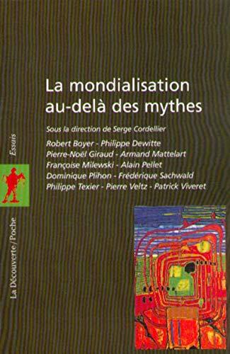 La mondialisation au-delà des mythes - Nº 91: Collectif