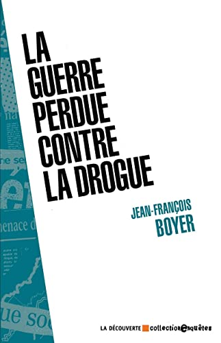 La guerre perdue contre la drogue: Boyer, Jean-François