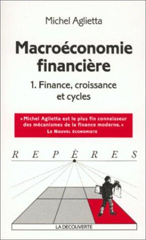 9782707133939: Macro�conomie financi�re, tome 1 : structures financi�res et croissance