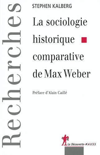 9782707134011: La Sociologie historique comparative de Max Weber