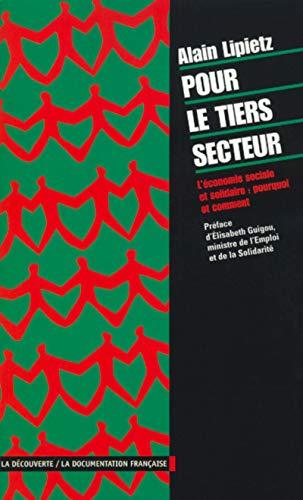 9782707134523: Pour le tiers secteur. l'économie sociale et solidaire pourquoi comment