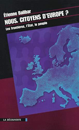 9782707134608: Nous, citoyens d'Europe : Les Frontières, l'Etat, le peuple