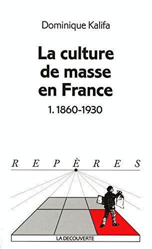 9782707135155: La culture de masse en France. Tome 1, 1860-1930 (Repères)