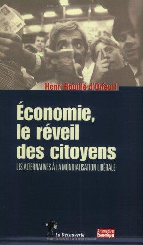 ECONOMIE ; LE REVEIL DES CITOYENS : LES ALTERNATIVES A LA MONDIALISATION LIBERALE: ROUILLE ...