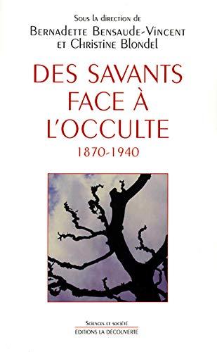 9782707136169: Des savants face à l'occulte 1870-1940