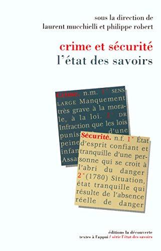 Crime, délinquances, sanctions : L'Etat des savoirs: Mucchielli, Laurent; Robert, ...