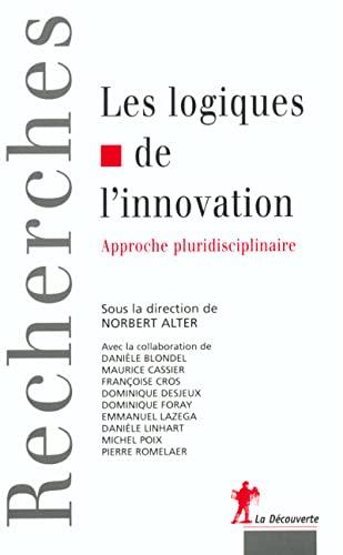 9782707136954: Les Logiques de l'innovation : Approche pluridisciplinaire