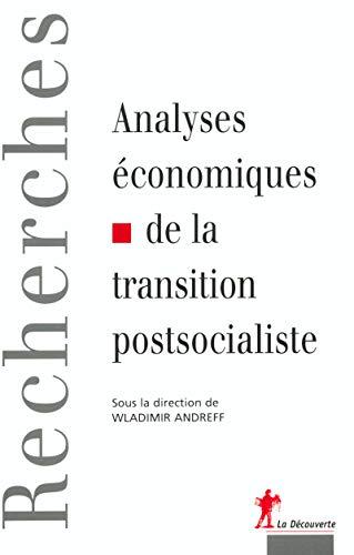 Analyses Economiques de La Transition Postsocialiste: Desportes, Vincent
