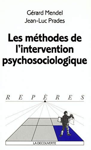 9782707138262: Les méthodes de l'intervention psychosociologique