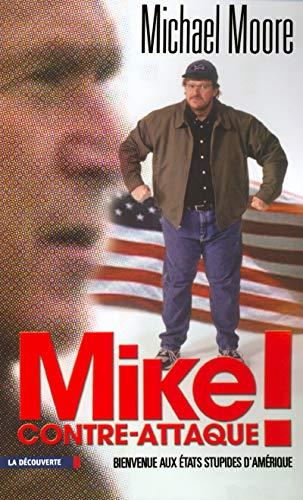 9782707138330: Mike contre-attaque ! Bienvenue aux Etats Stupides d'Amérique