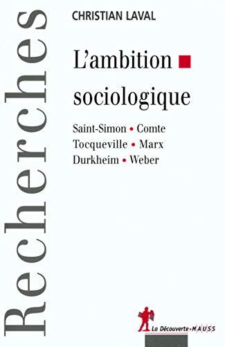 9782707138507: L'Ambition sociologique : Saint-Simon .Comte.Tocqueville.Marx.Durkheim.Weber