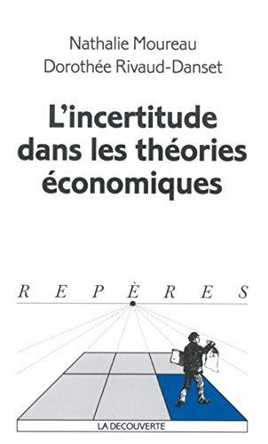 L'incertitude dans les théories économiques: Moureau, Nathalie ; Rivaud-Danset, ...