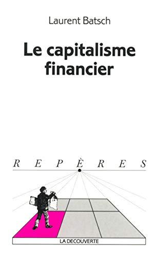 Le capitalisme financier: Batsch, Laurent
