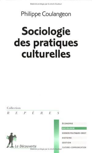 9782707138989: Sociologie Des Pratiques Culturelles