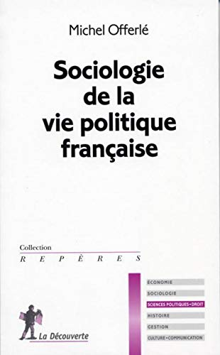 9782707139115: Sociologie de la vie politique française (French Edition)