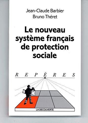 Le nouveau système français de protection sociale: Jean-Claude Barbier; Bruno
