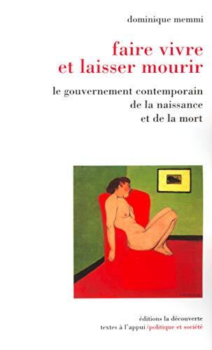 9782707139337: Faire vivre et laisser mourir : Le Gouvernement contemporain de la naissance et de la mort
