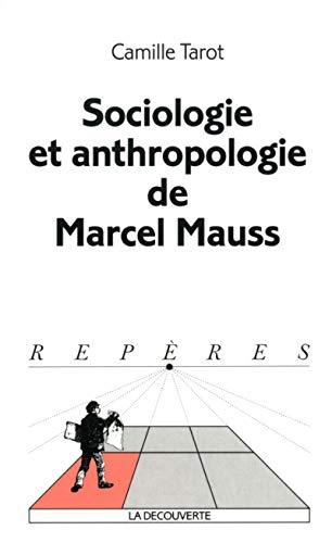 Sociologie et anthropologie de Mauss (2707139580) by Tarot, Camille