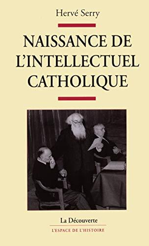 9782707139856: Naissance de l'intellectuel catholique
