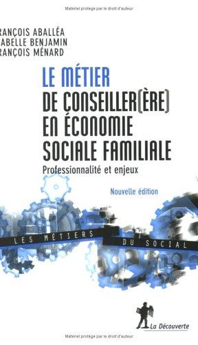 LE METIER DE CONSEILLER(ERE) EN ECONOMIE SOCIALE FAMILIALE ; EDITION 2003: ABALLEA, FRANCOIS ; ...