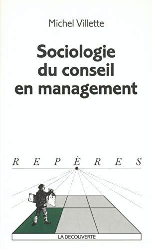 Sociologie du conseil en management: Villette, Michel